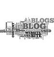 what is a blog and what are blogs used for text vector image vector image