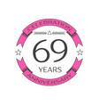 realistic sixty nine years anniversary celebration vector image vector image