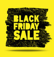 Black Friday Sale hand drawn yellow grunge stain vector image