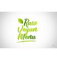raw vegan menu green leaf word on white background vector image vector image
