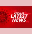 covid19 coronavirus latest news updates vector image vector image