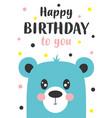 birthday card with cute bear vector image vector image