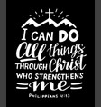 hand lettering with bible verse i can do all vector image vector image