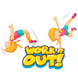 font design for word work out with girls flipping vector image vector image