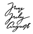 june july august hand drawn lettering isolated vector image