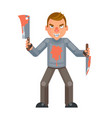 maniac killer psychopath blood knife axe hand vector image