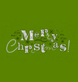poster merry christmas green vector image vector image