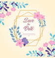 flowers wedding save date floral frame vector image vector image