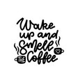 wake up and smell coffee - hand drawn vector image vector image