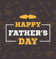father day background card brown vector image vector image