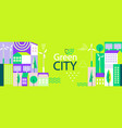 green city banner in simple geometric flat style vector image