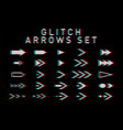 set glitch arrows pointers direction glitch vector image