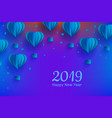 New year 2019 template papercut air balloon