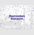 ramadan kareem mosque stars and lantern muslim vector image vector image