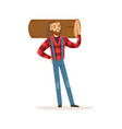 strong lumberjack man holding downed log colorful vector image
