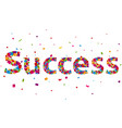 success sign with colorful confetti vector image vector image