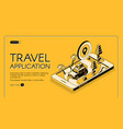 travel application isometric web banner vector image