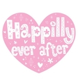 Happily ever after 2 vector image vector image