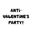 anti valentines party handwritten roundish vector image vector image