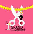 grand opening design with businessman scissors vector image vector image