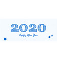 happy new year 2020 greeting poster handwritten vector image