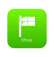 offside icon green vector image