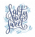 salty but sweet lettering card vector image vector image