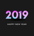 inscription 2019 and happy new year vector image vector image