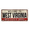 welcome to west virginia vintage rusty metal plate vector image