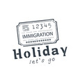 holiday lets go immigration background ima vector image