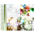 set of christmas blurred backgrounds with lights vector image vector image