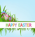 Easter eggs and happy easter vector image vector image