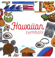 hawaiian symbols food and culture travel to hawaii vector image