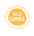sunshine symbol with hello summer vector image vector image