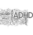 adhd beyond the classroom text word cloud concept vector image vector image