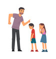 angry father scolding his naughty son and daughter vector image vector image