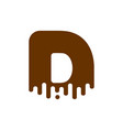letter d chocolate font sweetness alphabet liquid vector image vector image