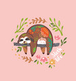 sloth life print cute sloth bear animal vector image vector image