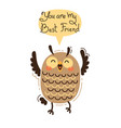cheerful owl screams you are my best friend vector image vector image