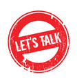 let s talk rubber stamp vector image vector image