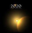 new year 2020 gold sun eclipse sky greeting card vector image