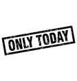 square grunge black only today stamp vector image vector image