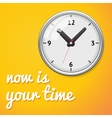 Clock with inscription now is your time vector image vector image
