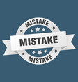 mistake ribbon mistake round white sign mistake vector image vector image