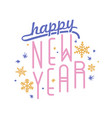 happy new year inscription written with creative vector image vector image