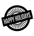happy holidays rubber stamp vector image vector image