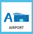 alphabet card with airport building vector image vector image