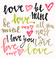 be mine love all you need is love i love you vector image