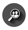 search job vacancy icon in flat style loupe vector image vector image