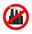 stop pollution of environment plant is prohibited vector image vector image
